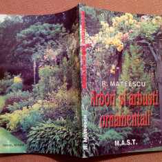 Arbori si arbusti ornamentali - Dr. Radu Mateescu - Carte gradinarit
