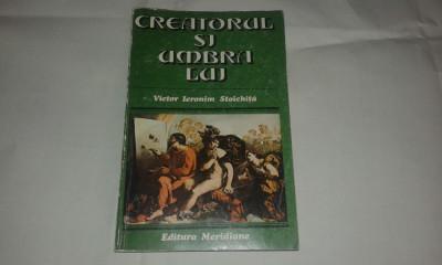 VICTOR IERONIM STOICHITA - CREATORUL SI UMBRA LUI foto