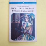 JOCUL DE A VACANTA STEAUA FARA NUME ^ MIHAIL SEBASTIAN