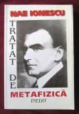 TRATAT DE METAFIZICA. Nae Ionescu, 1999. Carte noua, Alta editura, Nae Ionescu