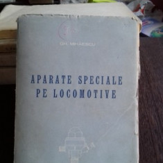 APARATE SPECIALE PE LOCOMOTIVE - GH. MIHAESCU