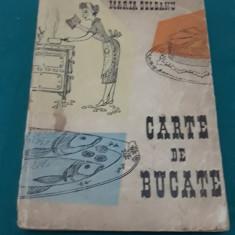 CARTE DE BUCATE /MARIA DELEANU/ 1959 - Carte Retete culinare internationale