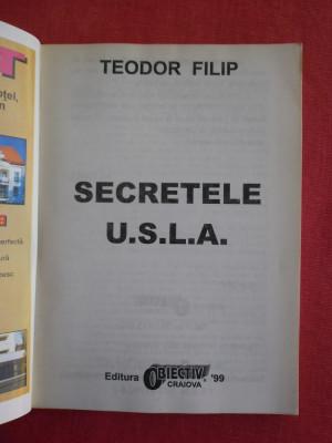 Secretele USLA -Teodor Filip-Editura Obiectiv 1999 foto