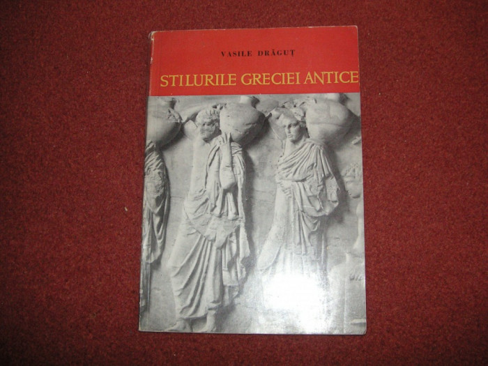 Vasile Dragut - Stilurile Greciei antice foto mare