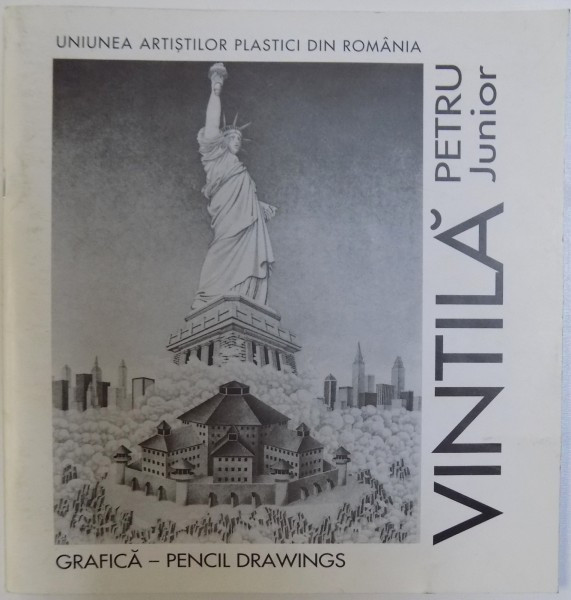 PETRU VINTILA JUNIOR - GRAFICA - PENCIL DRAWINGS ( CATOLG BILINGV ROM. -ENGLEZ ) , 2000 foto mare