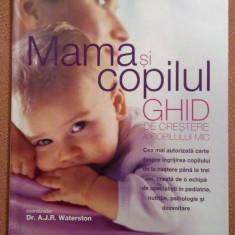 Mama si copilul. Ghid de crestere a copilului mic - Dr. A.J.R. Waterston - Carte Ghidul mamei, Litera