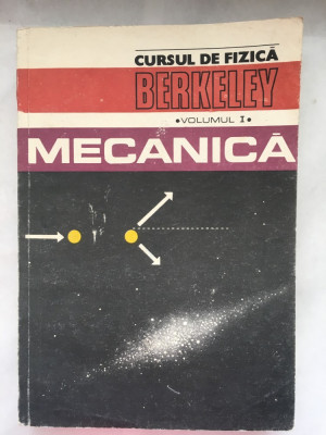 Cursul De Fizica Berkeley, Vol 1: Mecanica (1981) foto