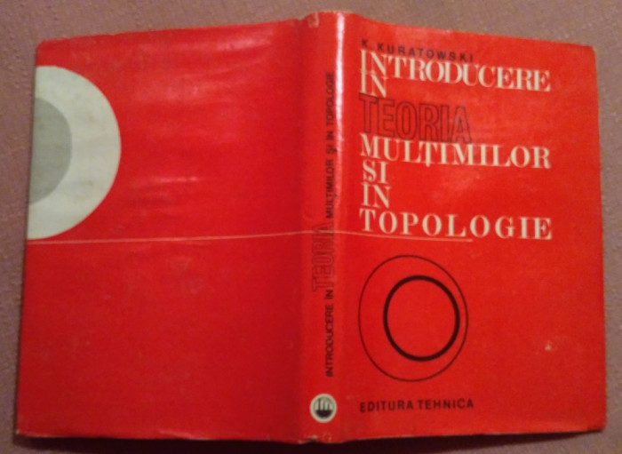 Introducere In Teoria Multimilor Si In Topologie - Kazimirez Kuratowski
