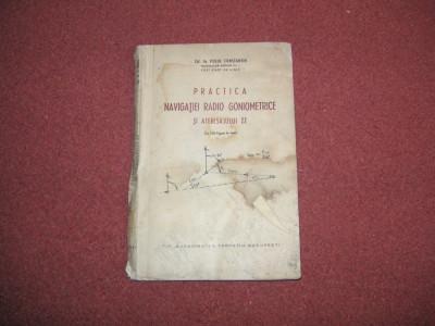 Practica Navigatiei Radio Goniometrice Si Aterisajului ZZ - P Constantin - 1941 foto