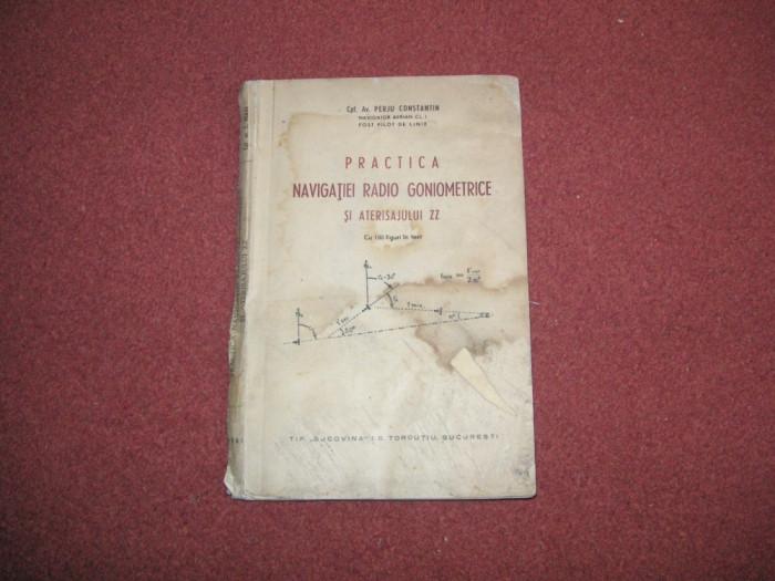 Practica Navigatiei Radio Goniometrice Si Aterisajului ZZ - P Constantin - 1941 foto mare