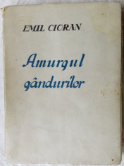 EMIL CIORAN - AMURGUL GANDURILOR (editia princeps/SIBIU/DACIA TRAIANA S.A./1940) foto
