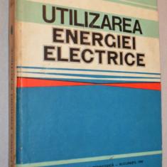 UTILIZAREA ENERGIEI ELECTRICE - 1980 - Carti Energetica