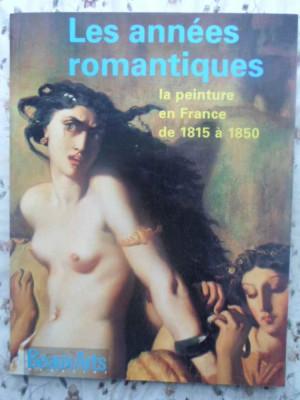 Les Annees Romantiques. La Peinture En France De 1815 A 1850 - Colectiv ,414695 foto