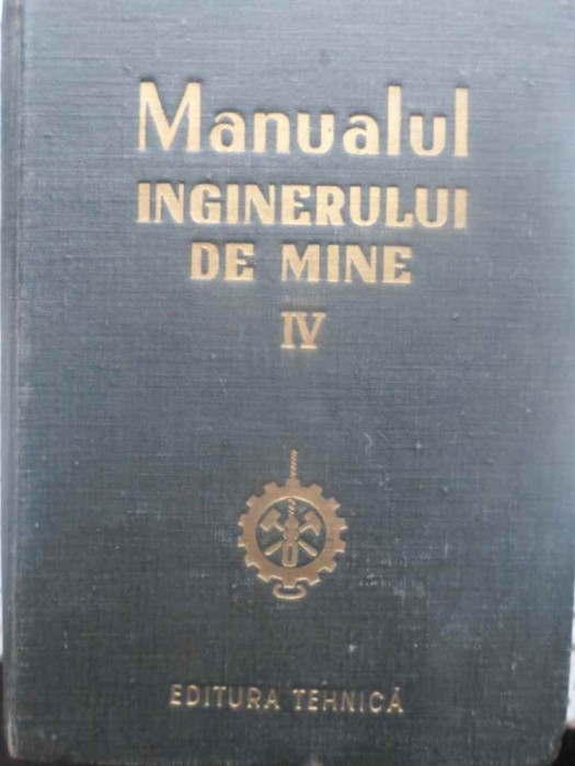 Manualul Inginerului De Mine Vol.4 (iv) - Coordonatori: M. Stamatiu, I. User ,414636