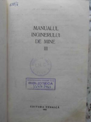 Manualul Inginerului De Mine Vol.3 (iii) - Coordonatori: M. Stamatiu, I. User ,414646 foto