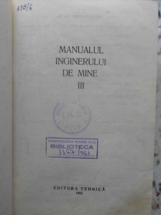 Manualul Inginerului De Mine Vol.3 (iii) - Coordonatori: M. Stamatiu, I. User ,414646 foto mare