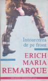 ERICH MARIA REMARQUE - INTOARCEREA DE PE FRONT