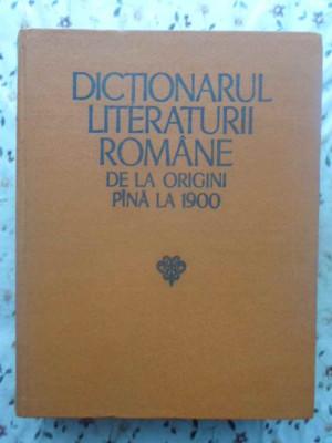 Dictionarul Literaturii Romane De La Origini Pana La 1900 - Colectiv ,414693 foto