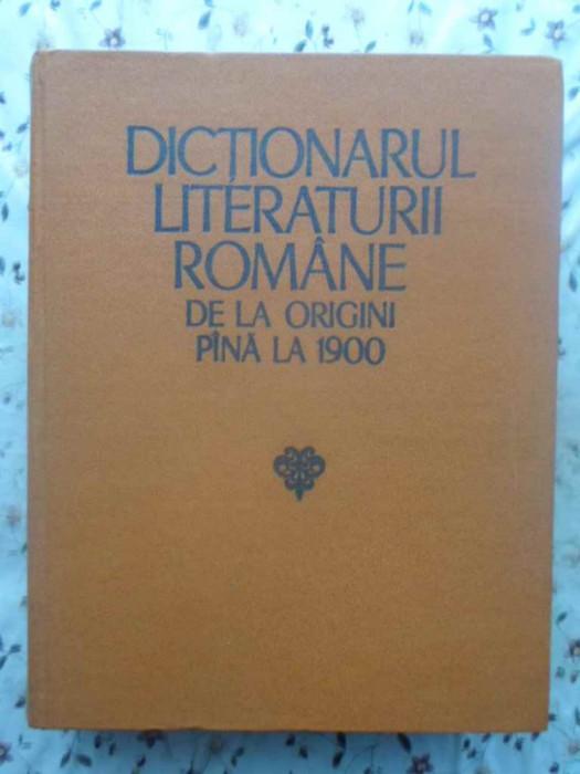 Dictionarul Literaturii Romane De La Origini Pana La 1900 - Colectiv ,414693 foto mare