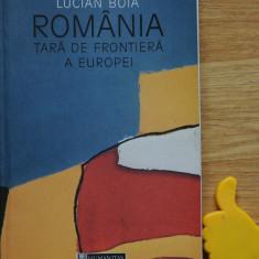 Romania tara de frontiera a Europei Lucian Boia - Carte Istorie