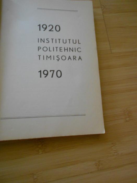 INSTITUTUL POLITEHNIC TIMISOARA - MONOGRAFIE