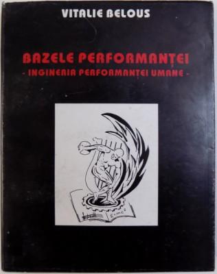 BAZELE PERFORMANTEI - INGINERIA PERFORMANTEI UMANE de VITALIE BELOUS , 1995 foto