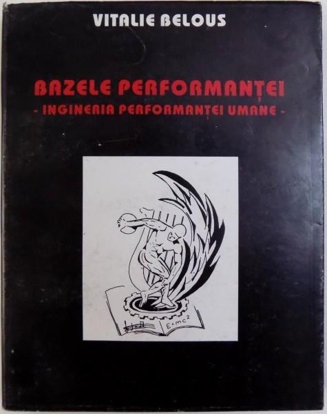 BAZELE PERFORMANTEI - INGINERIA PERFORMANTEI UMANE de VITALIE BELOUS , 1995 foto mare