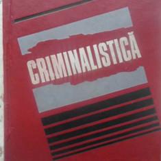 Criminalistica - Camil Suciu, 414793 - Carte Drept penal