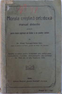 MORALA CRESTINA ORTODOXA - MANUAL DIDACTIC ALCATUIT PENTRU CLASELE SUPERIOARE ALE LICEELOR SI ALE SCOALELOR SIMILARE de OREST - TARANGUL - VALEA UTE foto
