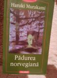 PADUREA NORVEGIANA-HARUKI MURAKAMI
