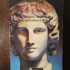 Zeii Greciei - Imaginea divinitatii in spiritualitatea greaca-Walter F. - Carte ezoterism
