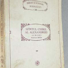 PSB 38 - Sfantul Chiril al Alexandriei - Scrieri partea I - 1991