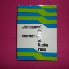 Manual De Conversatie In Limba Rusa 542pag/an 1976- Sima Borlea (foarte buna)