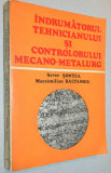 Indrumatorul tehnicianului si controlorului mecano-metalurg