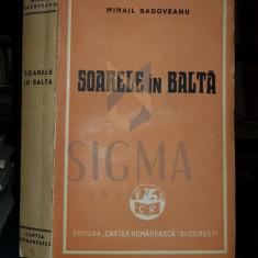 SADOVEANU MIHAIL - SOARELE IN BALTA, 1947, Bucuresti - Carte de aventura