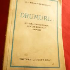 Al.Lascarov Moldovanu - Drumuri ;In valea umbrei mortii ;Sub cer inseninat-1938