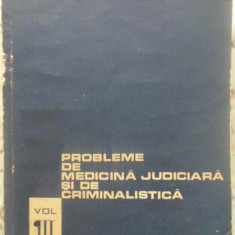 Probleme De Medicina Judiciara Si De Criminalistica Vol.3 - Colectiv, 414794 - Carte Drept penal