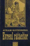 Evreul ratacitor. Istoria si manipularea unui mit   -  Avram Rotenberg
