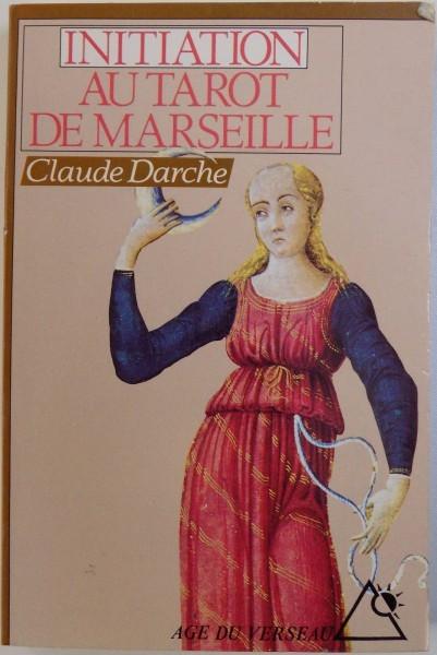 INITIATION AU TAROT DE MARSEILLE par CLAUDE DARCHE , 1995 foto mare