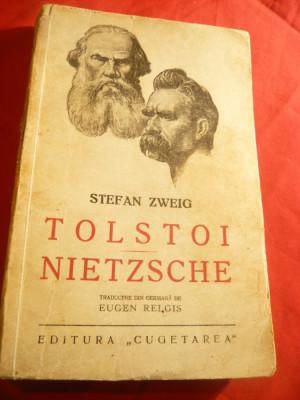 Stefan Zweig Tolstoi   si  Nietzsche ,interbelica ,Ed.Cugetarea ,trad.E.Relgis foto