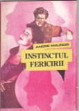 ANDRE MAUROIS - INSTINCTUL FERICIRII