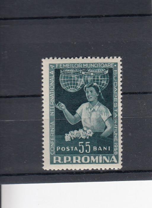 ROMANIA 1956 LP 409  CONFERINTA   INTERNATIONALA  A  FEMEILOR  BUDAPESTA   MNH