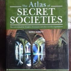 THE ATLAS OF SECRET SOCIETIES - DAVID V. BARRETT (ATLASUL SOCIETATILOR SECRETE)