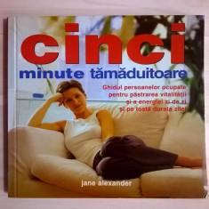 Jane Alexander - Cinci minute tamaduitoare
