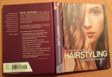 Ghid Complet Pentru Ingrijirea Parului - The Complete Book  of Hairstyling, Alta editura, 2011