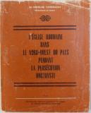 L'EGLISE ROUMAINE DANS LE NORD-QUEST DU PAYS PENDANT LA PERSECUTION HORTHYSTE de NICOLAE CORNEANU - METROPOLITE DU BANAT, 1986