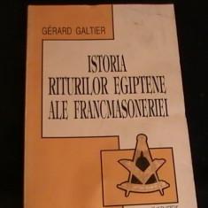 ISTORIA RITURILOR EGIPTENE ALE FRANCMASONERIEI-GERARD GALTIER-207 PG- - Carte masonerie