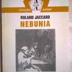 Roland Jaccard – Nebunia - Carte Psihologie