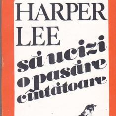 HARPER LEE - SA UCIZI O PASARE CANTATOARE