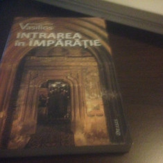 ARHIM VASILIOS IVIRITUL(SF MUNTE ATHOS)-INTRAREA IN IMPARATIE SAU MODUL LITURGIC - Carti ortodoxe